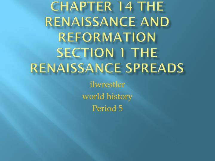 chapter 14 the renaissance and reformation section 1 the renaissance spreads n.