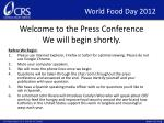 Welcome to the Press Conference We will begin shortly.