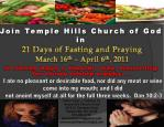 21 Days of Fasting and Praying March 16 th – April 6 th , 2011
