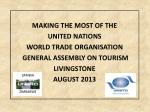 MAKING THE MOST OF THE  UNITED NATIONS  WORLD TRADE ORGANISATION  GENERAL ASSEMBLY ON TOURISM