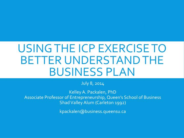 using the icp exercise to better understand the business plan n.