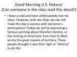 Good Morning U.S. History! (Can someone in the class read this aloud?)