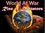 World At War Rise of Dictators