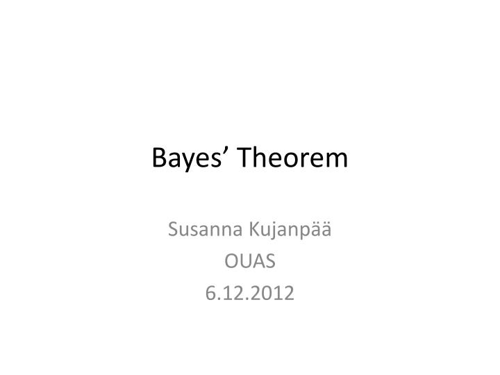 PPT - Bayes ' Theorem PowerPoint Presentation - ID:2454192
