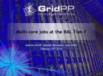 Multi-core jobs at the RAL Tier-1