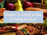Chapter 3: Living to Eat, or Eating to Live?