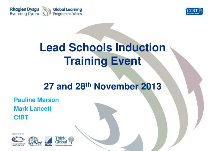 lead schools induction training event 27 and 28 th november 2013 n.