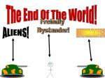 The End Of The World!