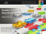 Student Voices &  Data-Driven Decision Making