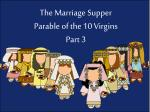 The Marriage Supper Parable of the 10 Virgins Part 3