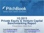 1Q 2013  Private Equity & Venture Capital Benchmarking Report Presentation Slide Deck