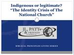 """Indigenous or legitimate? """"The Identity Crisis of The National Church"""""""