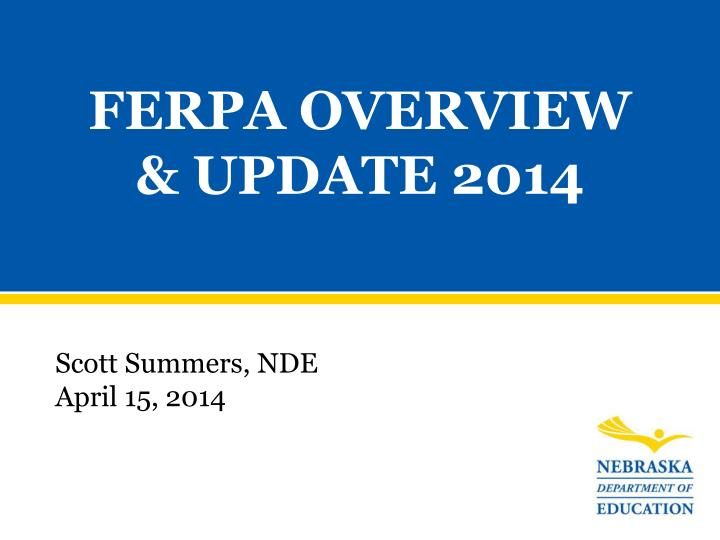 ferpa overview update 2014 n.