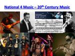 National 4 Music – 20 th Century Music