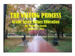 THE VALUING PROCESS Grade Seven Values Education Mrs. Melinda A. Lozada January 07, 2013
