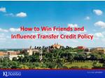 How to Win Friends and Influence Transfer Credit Policy