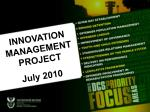 INNOVATION MANAGEMENT PROJECT  July  2010