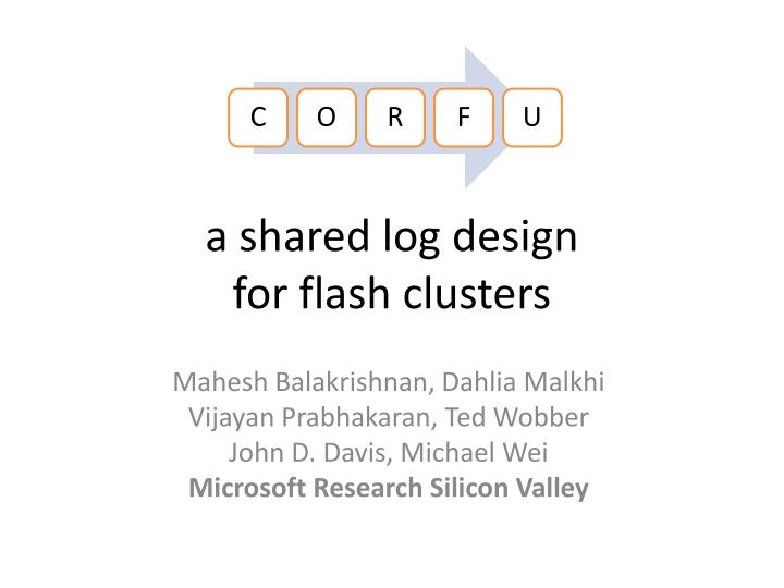 a shared log design for flash clusters n.