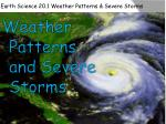 Earth Science 20.1 Weather Patterns & Severe Storms