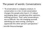 The power of words: Conversations