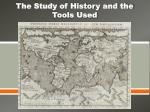The Study of History and the Tools Used