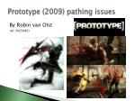 Prototype (2009) pathing issues