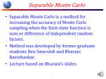 Separable Monte Carlo