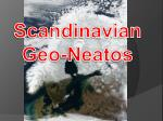 Scandinavian Geo- Neatos