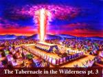 The Tabernacle in the Wilderness pt. 3