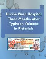 Divine Word Hospital Three Months after Typhoon Yolanda in Pictorials
