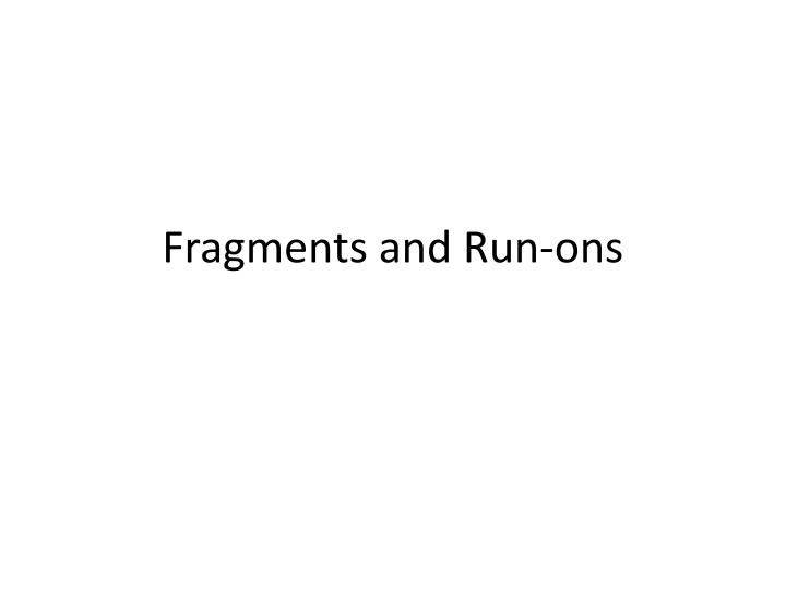 fragments and run ons n.