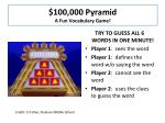 $100,000 Pyramid A F un Vocabulary G ame !