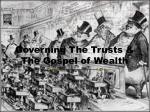 Governing The Trusts & The Gospel of Wealth