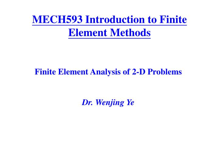 mech593 introduction to finite element methods n.