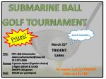 SUBMARINE BALL  GOLF TOURNAMENT