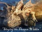 """Slaying the Dragon Within"""