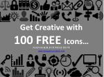Get Creative with           100 FREE  Icons…