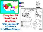 Chapter 13 Section 1 Review The Rise of African Civilizations.