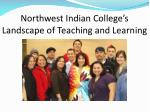 Northwest Indian College's Landscape of Teaching and Learning