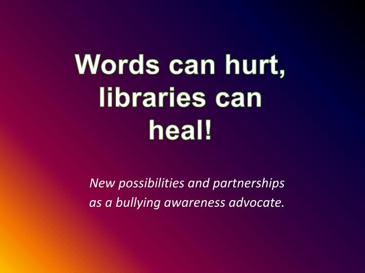 new possibilities and partnerships as a bullying awareness advocate n.