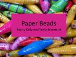 Paper Beads Beatty Kelly and Taylor Normand