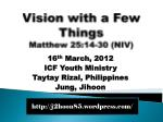 Vision with a Few Things Matthew 25:14-30 (NIV)