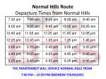 Normal Hills Route Departure Times from Normal Hills