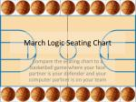 March Logic Seating Chart