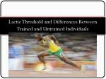 Lactic Threshold and Differences Between Trained and Untrained I ndividuals
