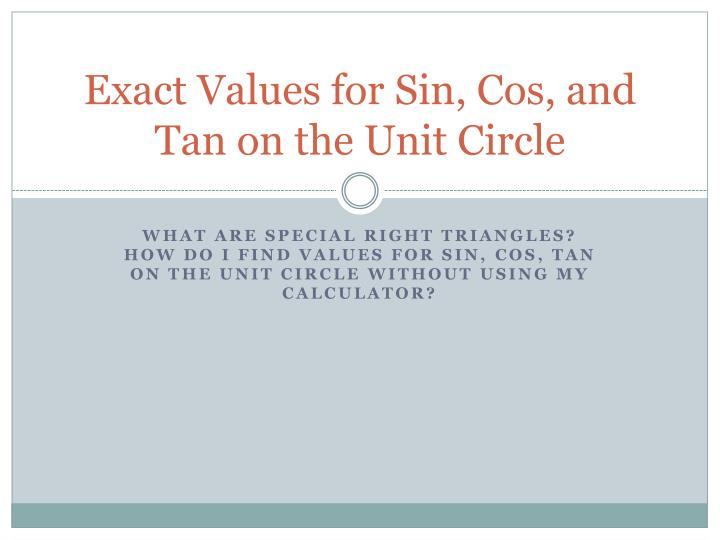 exact values for sin cos and tan on the unit circle n.
