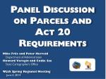 Panel  Discussion on Parcels and Act 20 Requirements