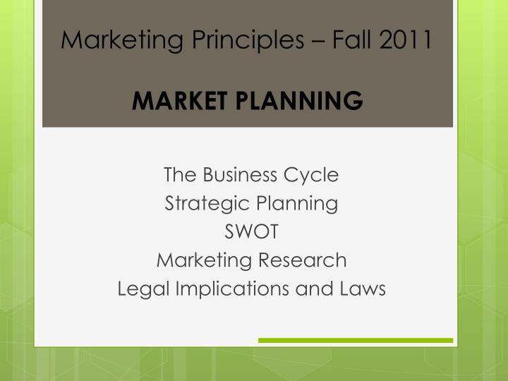 the business cycle strategic planning swot marketing research legal implications and laws n.