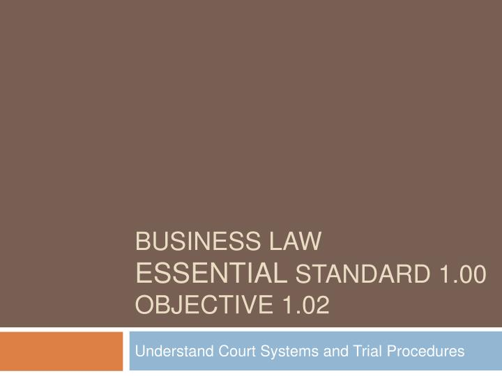 business law essential standard 1 00 objective 1 02 n.