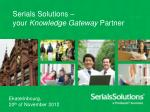 Serials Solutions – your Knowledge Gateway Partner